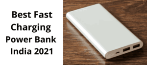 Read more about the article Best Fast Charging Power Bank India 2021