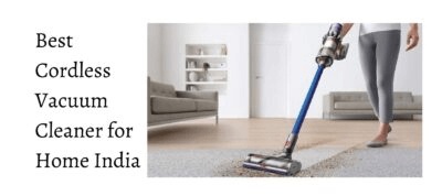 Read more about the article Best Cordless Vacuum Cleaner For Home India (August 2021)