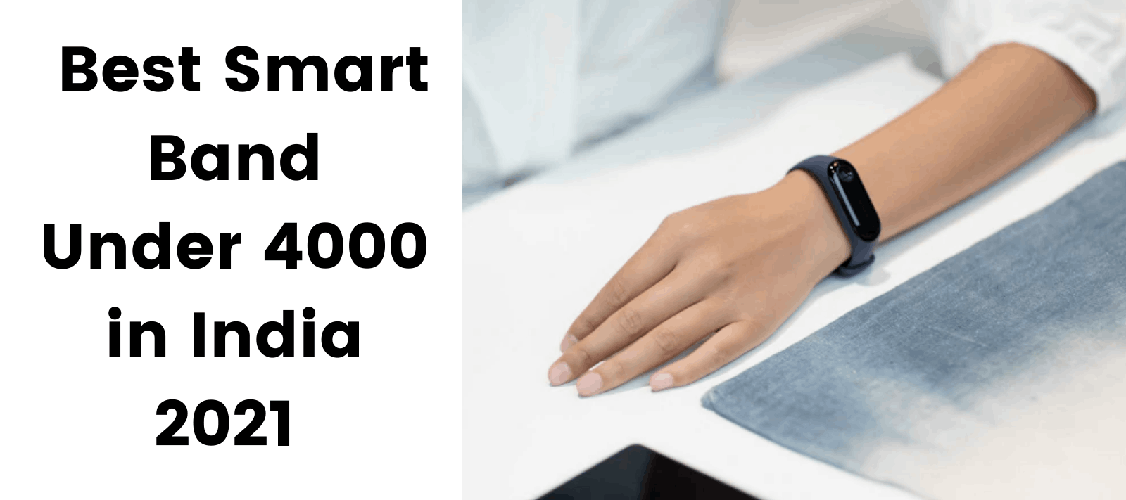 You are currently viewing Best Smart Band Under 4000 in India 2021